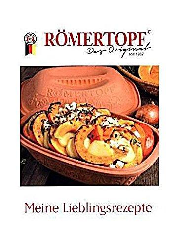 9783000115868: Römertopf - Meine Lieblingsrezepte: Römertopf - natürlich Kochen, gesund genießen. Das Original