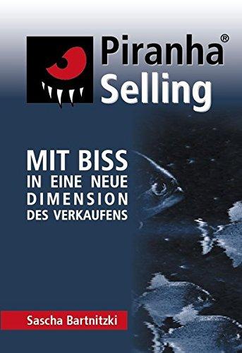 9783000120596: Piranha Selling: Mit Biss in eine neue Dimension des Verkaufens