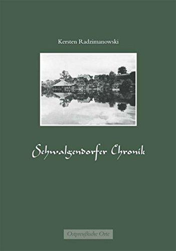 9783000123160: Schwalgendorfer Chronik: Ein Streifzug durch 300 Jahre Geschichte des ostpreussischen Oberlandes (Livre en allemand)