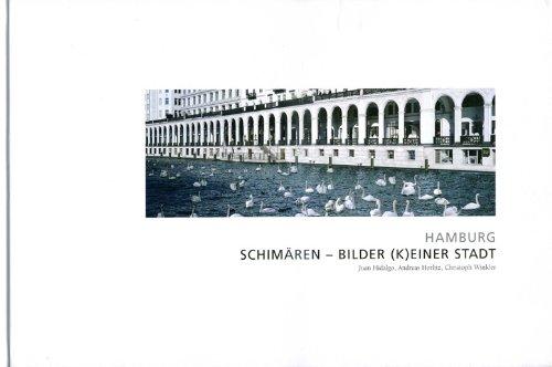Hamburg. Schimären - Bilder (k)einer Stadt. Ein: Hidalog, Juan, Andreas