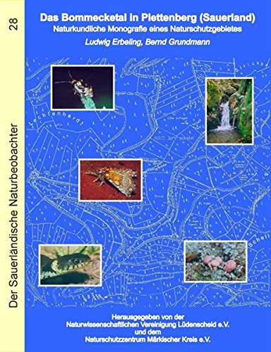 9783000128196: Das Bommecketal in Plettenberg (Sauerland). Naturkundliche Monografie eines Naturschutzgebietes. Reihe: Der Sauerländische Naturbeobachter, Band 28