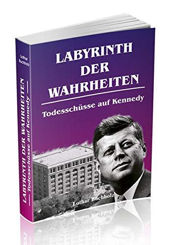 9783000128691: Buchholz, L: Labyrinth der Wahrheiten - Todesschüsse auf Ken