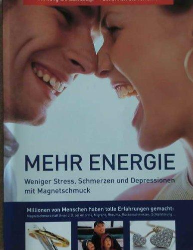 9783000129667: Mehr Energie. Weniger Stress, Schmerzen und Depressionen mit Magnetschmuck
