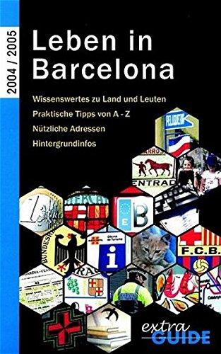 9783000136061: Leben in Barcelona: Ein Handbuch für Auswanderer (Livre en allemand)