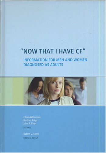 Now That I Have CF : Information for Men and Women Diagnosed as Adults