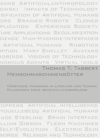 9783000140389: Menschmaschinengötter: Künstliche Menschen in Literatur und Technik. Fallstudien einer Artifizialanthropologie (Livre en allemand)