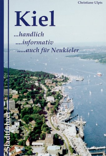 9783000142635: Kiel - Stadtführer - handlich - informativ - auch für Neukieler