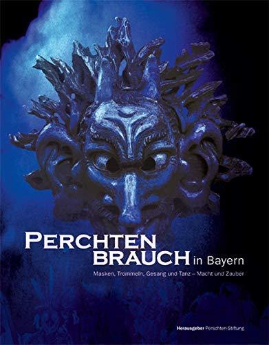 Perchtenbrauch in Bayern: Masken, Trommeln, Gesang und
