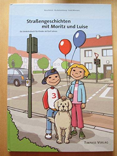 9783000145360: Straßengeschichten mit Moritz und Luise: Ein Verkehrsbuch für Kinder ab fünf Jahren