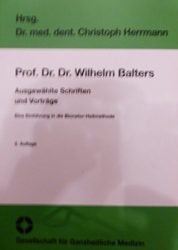 9783000148040: Prof. Dr. Dr. Wilhelm Balters: Eine Einführung in die Bionator-Heilmethode