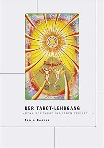 9783000148545: Der Tarot-Lehrgang: Wenn der Tarot ins Leben springt..