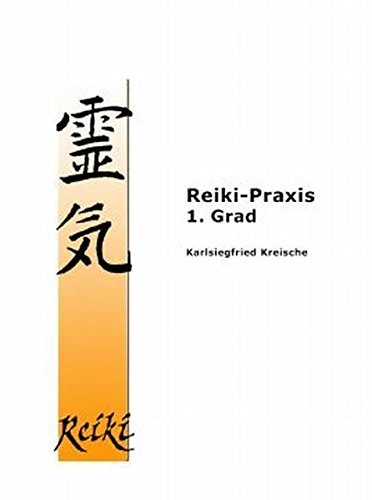 9783000153150: Reiki-Praxis 1. Grad: Das Reiki-Handbuch für Einsteiger und erfahrene Anwender