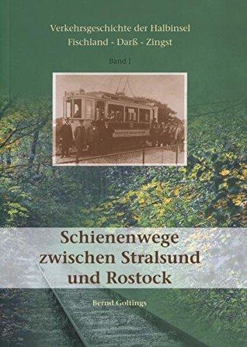 9783000156281: Schienenwege zwischen Stralsund und Rostock: Verkehrsgeschichte der Halbinsel Fischland - Darß - Zingst Band I
