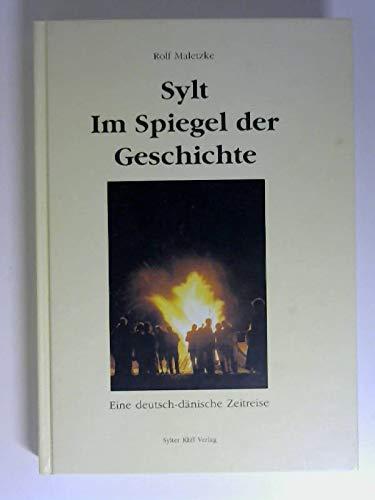 9783000156465: Sylt im Spiegel der Geschichte - Eine deutsch-dänische Zeitreise.