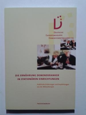 Die Ernährung Demenzkranker in stationären Einrichtungen: Praktische: Mechthild Lärm, Thomas