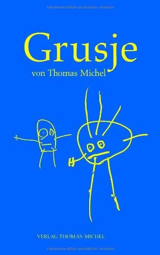 Grusje: Michel, Thomas: