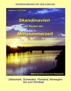 9783000159909: Skandinavien im Zauber der Mittsommerzeit: Reiseerlebnisse mit dem Caravan. Dänemark, Schweden, Finnland, Norwegen bis zum Nordkap