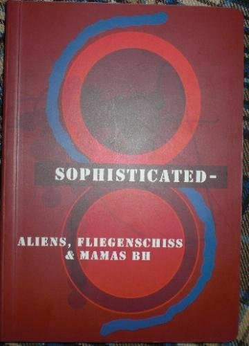 9783000162800: Sophisticated: Aliens, Fliegenschiss & Mamas BH (Livre en allemand)