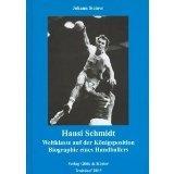 9783000167171: Hansi Schmidt. Weltklasse auf einer Königsposition: Biographie eines Handballers