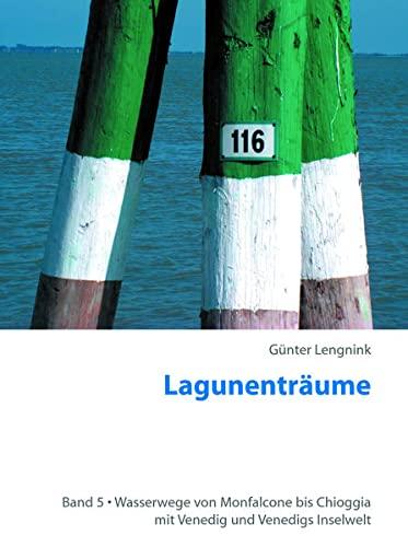 9783000167690: Lagunenträume 05. Wasserwege von Monta Icone bis Chioggia