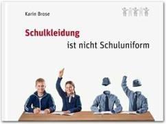 9783000169533: Schulkleidung ist nicht Schuluniform