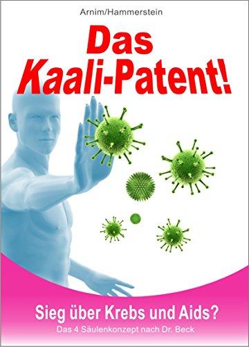 9783000169731: Das Kaali-Patent!: Sieg über Krebs und Aids?