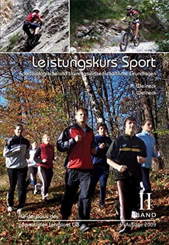 Leistungskurs Sport 02: Sportbiologische und trainingswissenschaftliche Grundlagen: Anka Weineck; Jürgen