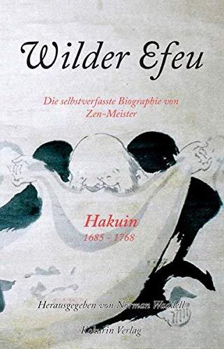 9783000180484: Wilder Efeu: Die selbstverfasste Biographie von Zen-Meister Hakuin