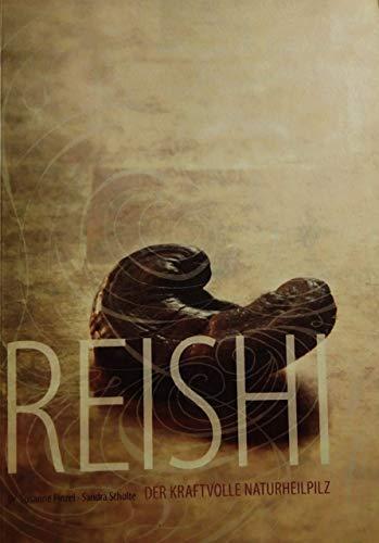 9783000180576: Reishi - Der kraftvolle Naturheilpilz