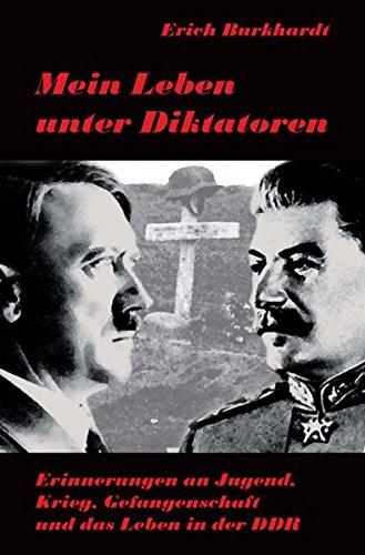 9783000181153: Mein Leben unter Diktatoren: Erinnerungen an Jugend, Krieg, Gefangenschaft und das Leben in der DDR
