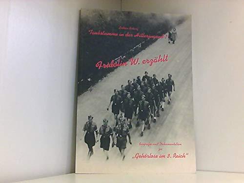 9783000184826: Taubstumme in der Hitlerjugend ? - Fridolin W. erzählt : Biografie und Dokumentation zu