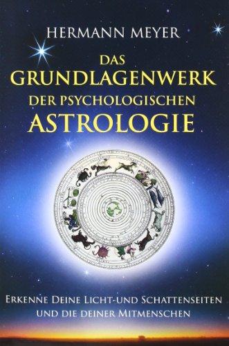 9783000189012: Das Grundlagenwerk der psychologischen Astrologie: Erkenne Deine Licht- und Schattenseiten und die Deiner Mitmenschen