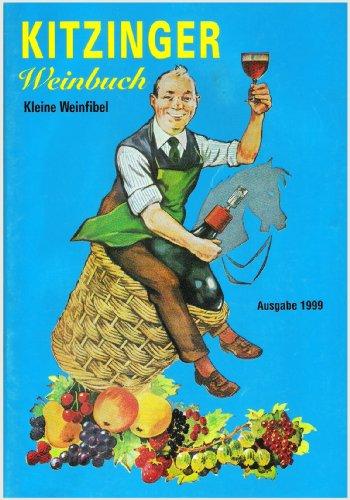 9783000189920: Kitzinger Weinbuch: Kleine Weinfibel