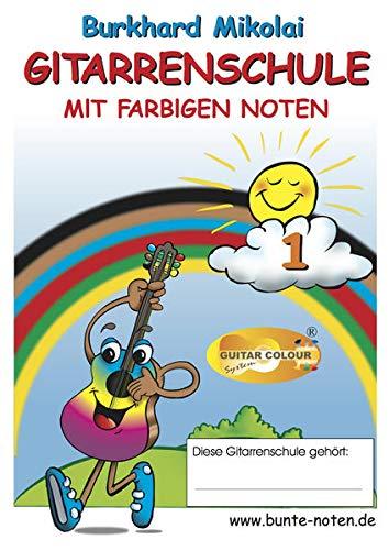 9783000194740: Gitarrenschule mit farbigen Noten, Teil 1
