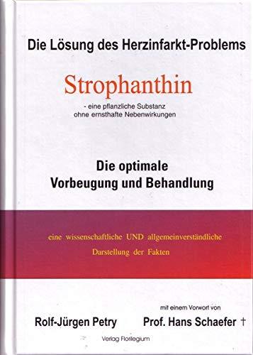 9783000195877: Die Lösung des Herzinfarkt-Problems durch Strophantin