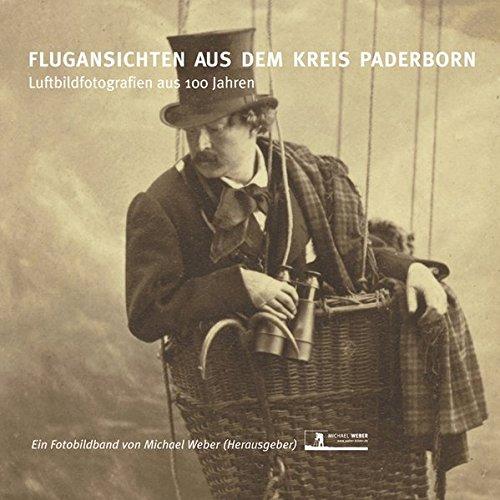 9783000198922: Flugansichten aus dem Kreis Paderborn: Luftbildfotografien aus 100 Jahren (Livre en allemand)