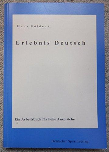 9783000200496: Erlebnis Deutsch: Ein Arbeitsbuch für hohe Ansprüche