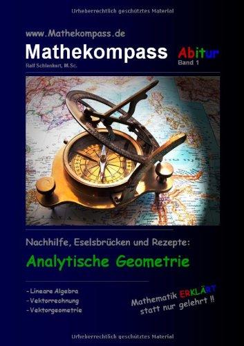 9783000200687: Mathekompass Abitur - Nachhilfe, Eselsbrücken und Rezepte: Analytische Geometrie