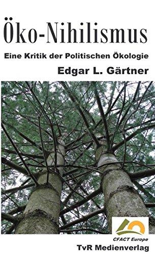 9783000205989: Öko-Nihilismus: Eine Kritik der Politischen Ökologie