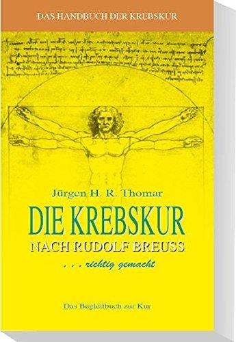 9783000207693: Die Krebskur nach Rudolf Breuss richtig gemacht!: Offizielles Begleitbuch zur Breuss-Kur