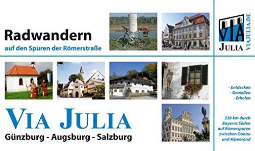 9783000211041: Radwandern auf den Spuren der Römerstrasse Via Julia: Günzburg - Augsburg - Salzburg
