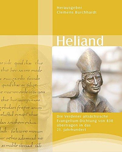 9783000211843: Heliand: Die Verdener altsächsische Evangelium-Dichtung von 830 übertragen ins 21. Jahrhundert
