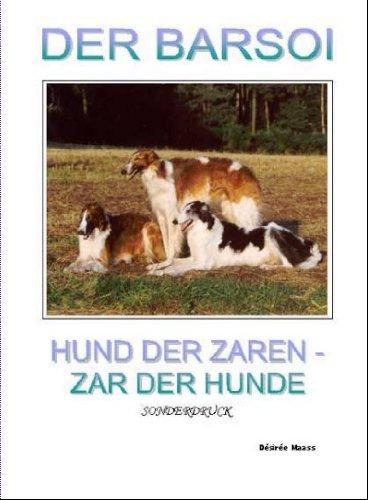 9783000213144: Der Barsoi - Hund der Zaren, Zar der Hunde