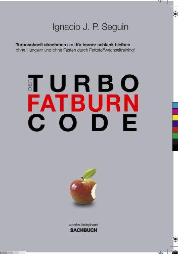 9783000213755: Der TURBO FATBURN CODE: Turboschnell abnehmen und fur immer schlank bleiben ohne Hungern und ohne Fasten durch Fettstoffwechseltraining