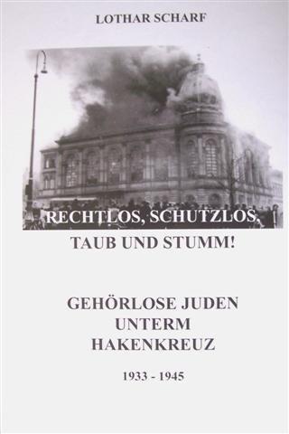 9783000218262: Rechtlos,schutzlos,taub und stumm! - Gehörlose Juden umterm Hakenkreuz 1933-1945
