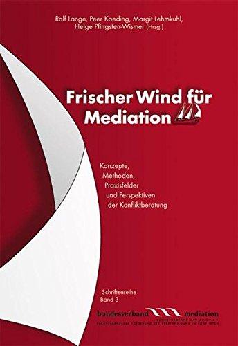 9783000218576: Frischer Wind für Mediation: Konzepte, Methoden, Praxisfelder und Perspektiven der Konfliktberatung (Livre en allemand)