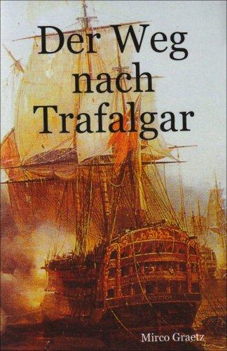 9783000219269: Der Weg nach Trafalgar