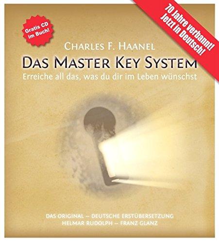 9783000220937: Das Master Key System (mit CD und Studienbegleitservice): Erreiche all das, was du dir im Leben wünschst