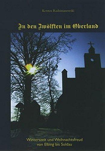 9783000221163: In den Zwölften im Oberland: Winterszeit und Weihnachtsfreud von Elbing bis Soldau