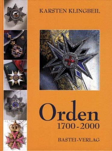 9783000224805: Orden 1700-2000: Anhalt, Baden, Bayern, Brandenburg, Braunschweig, Frankfurt, Hannover, Hessen-Darmstadt, Hessen-Kassel, Hohenlohe. Band 1